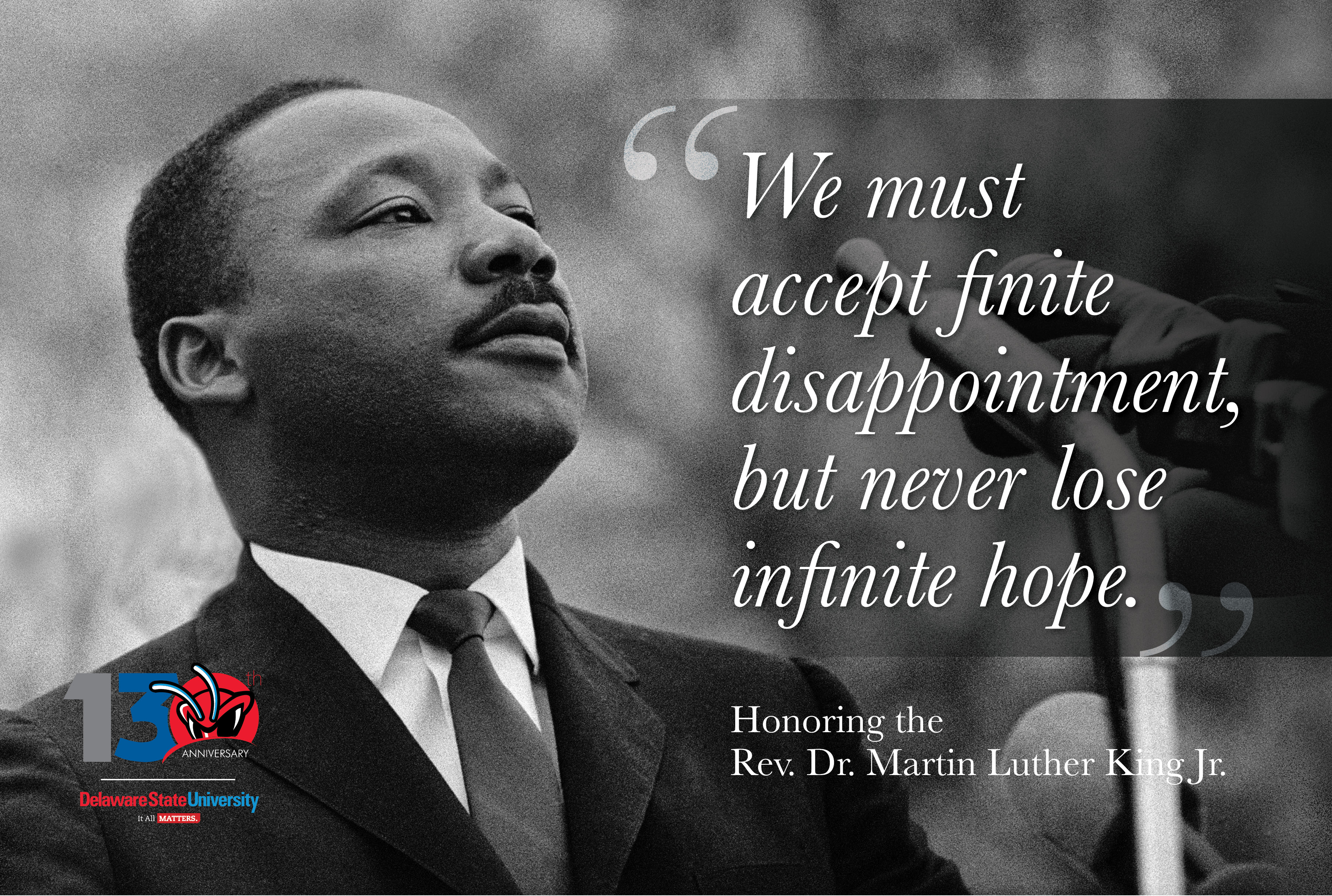 Today we honor the life and legacy of the Rev. Dr. Martin Luther King Jr.