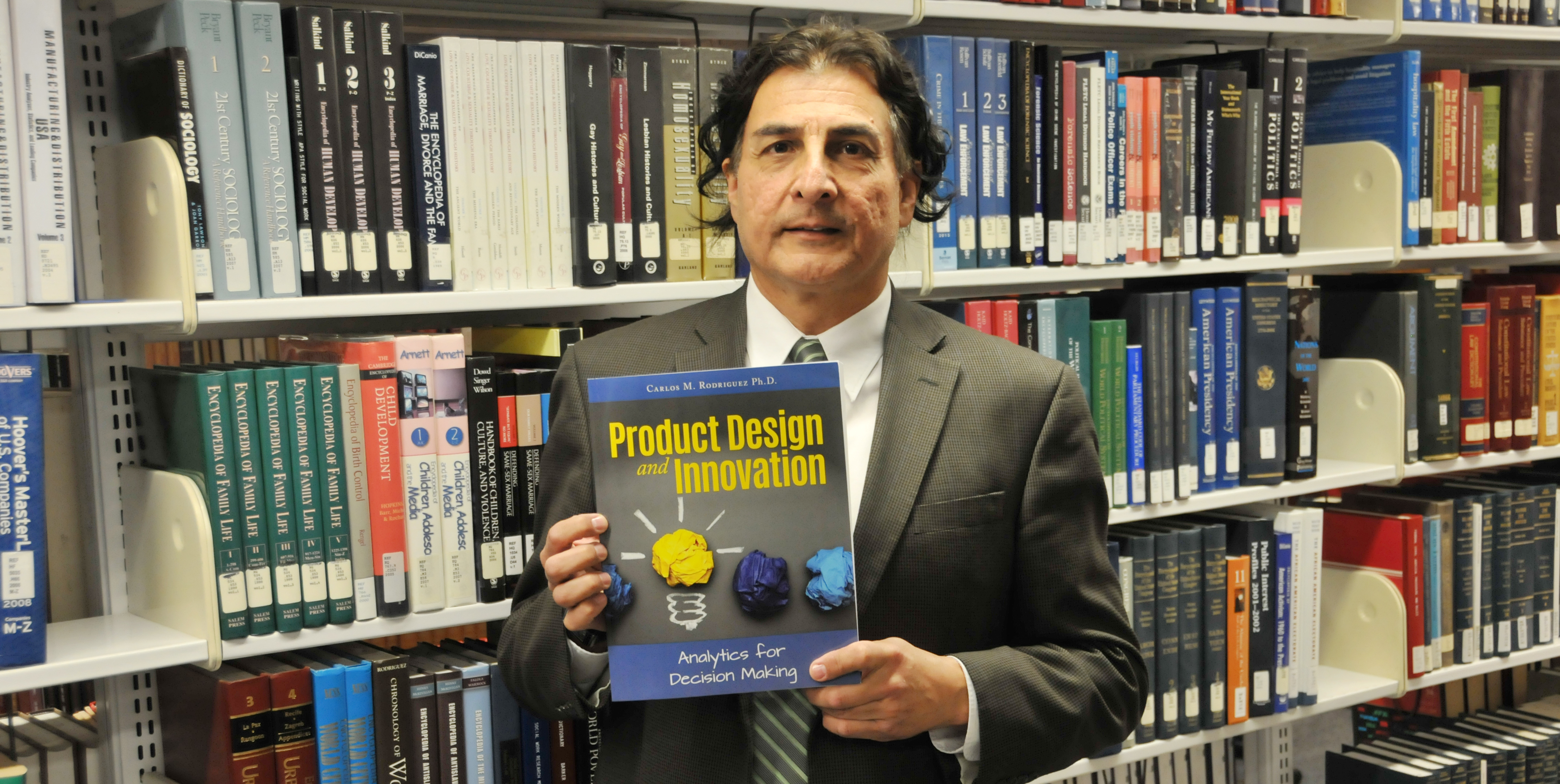 The DSU College of Business' Dr. Carlos Rodriguez has authored a new book on product design and innovation that reflects the intellectual fruits that can be expected from the COB's Center for the Study of Innovative Management, of which he is the director.